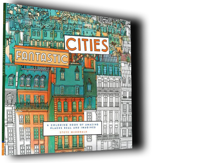 Fantastic Cities A Colouring Book Of Amazing Places Real And Imagined By Illustrations Steve McDonald