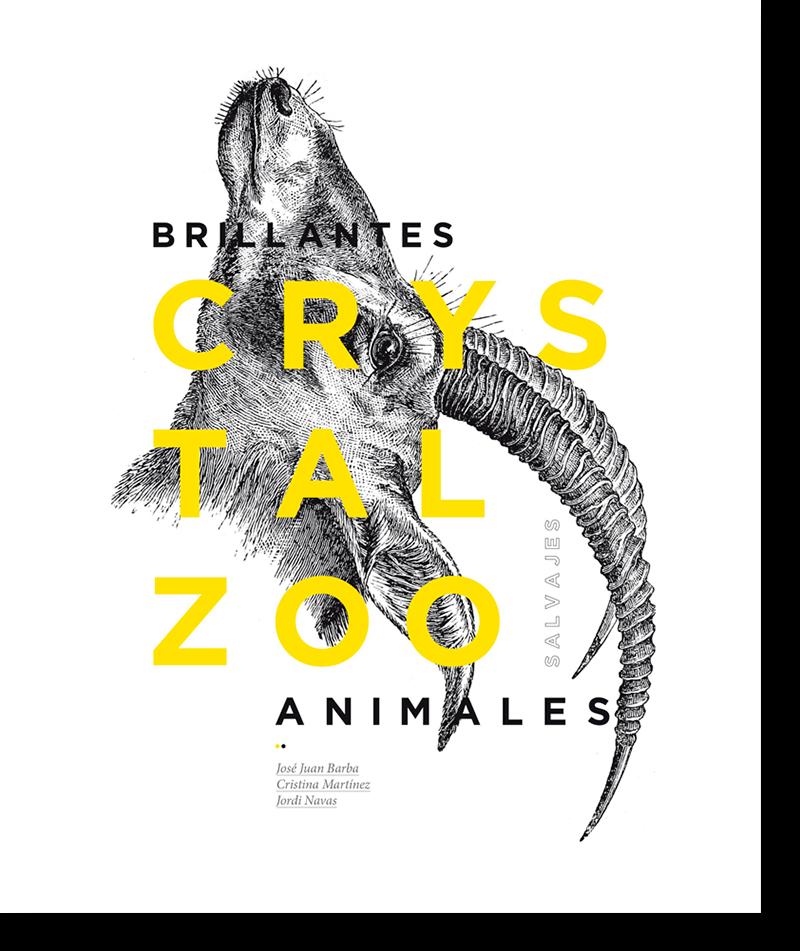 Portada CrystalZoo. Brillantes animales Salvajes por José Juan Barba, Cristina martínez y Jordi Navas. Imagen cortesía de Rafa Molina Planelles