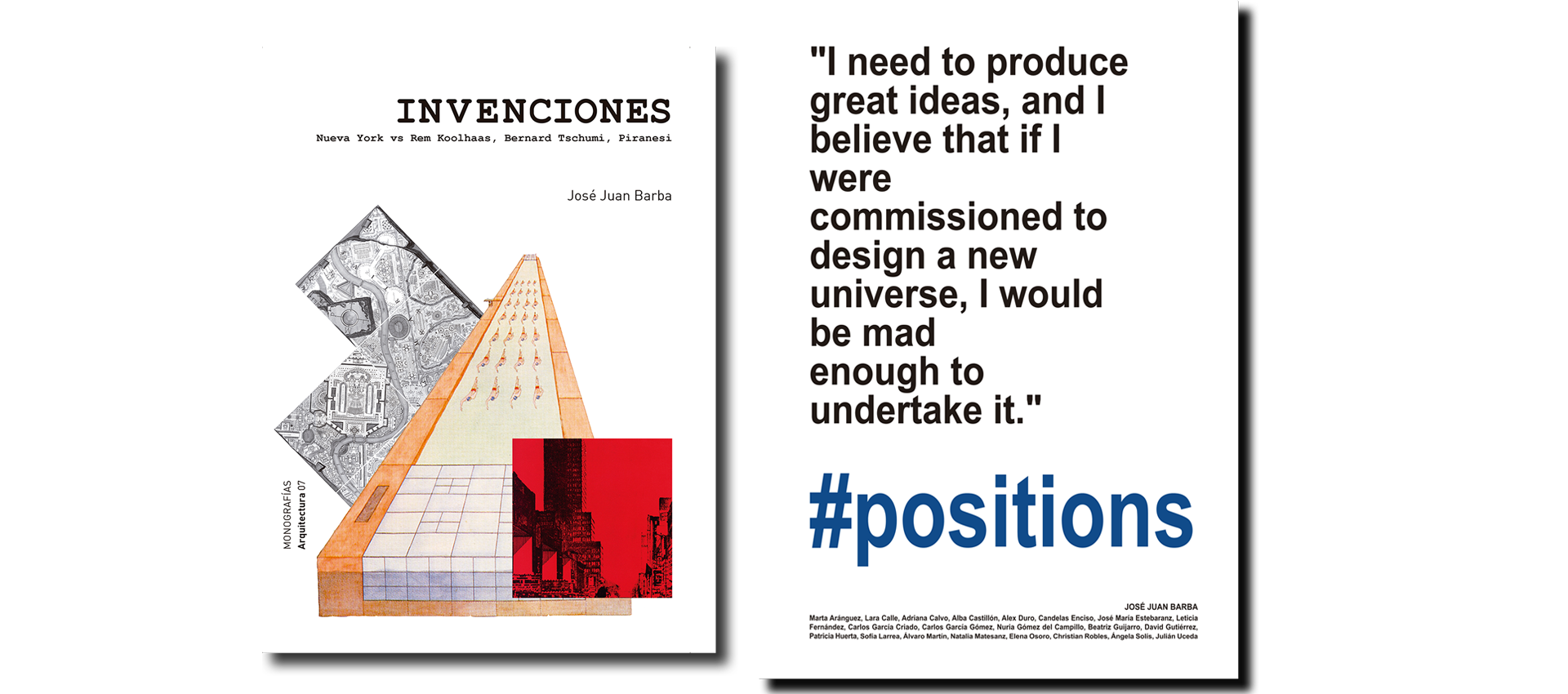 "Covers of ""Invenciones. Nueva York vs Rem Koolhaas, Bernard Tschumi, Piranesi"" & ""#positions"" by José Juan Barba"