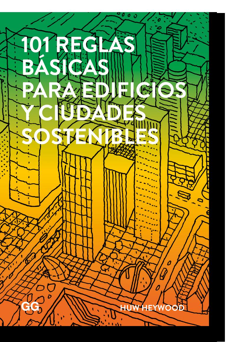 Portada. 101 Reglas básicas para edificios y ciudades sostenibles por Huw Heywood. Imagen © cortesía de Editorial Gustavo Gili