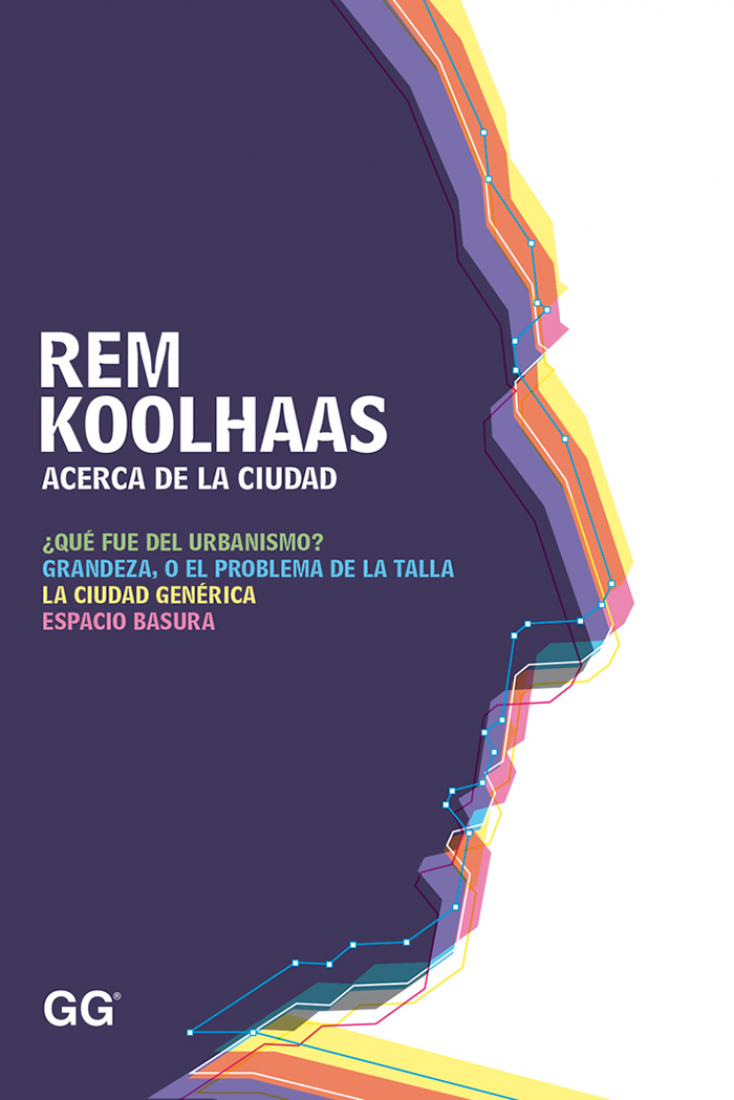 Cover. Acerca de la ciudad, Rem Koolhaas. Courtesy of GGili.