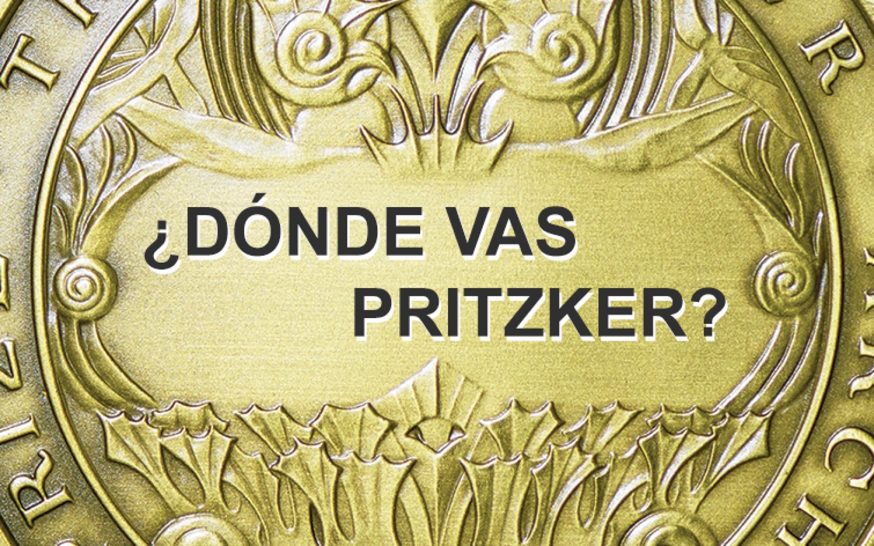 ¿Dónde vas Pritzker?