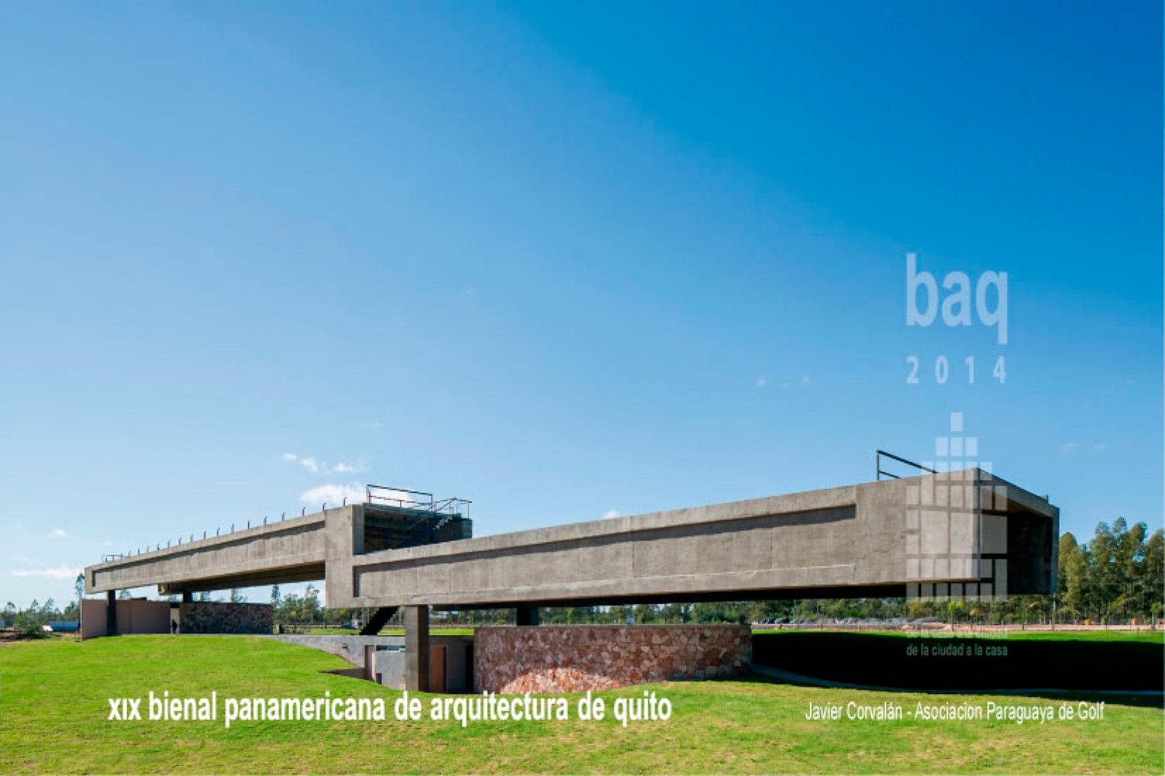 Paraguay Golf Association. Javier Corvalán. Photography © courtesy of XIX Bienal Panamericana de Arquitectura de Quito.