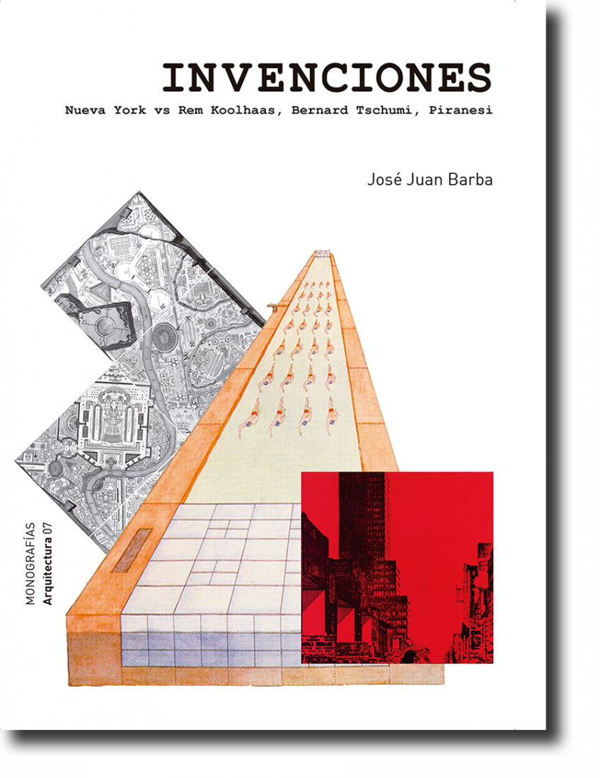 Cover. Invenciones: Nueva York vs. Rem Koolhaas, Bernard Tschumi, Piranesi, by José Juan Barba. Photograph © METALOCUS.