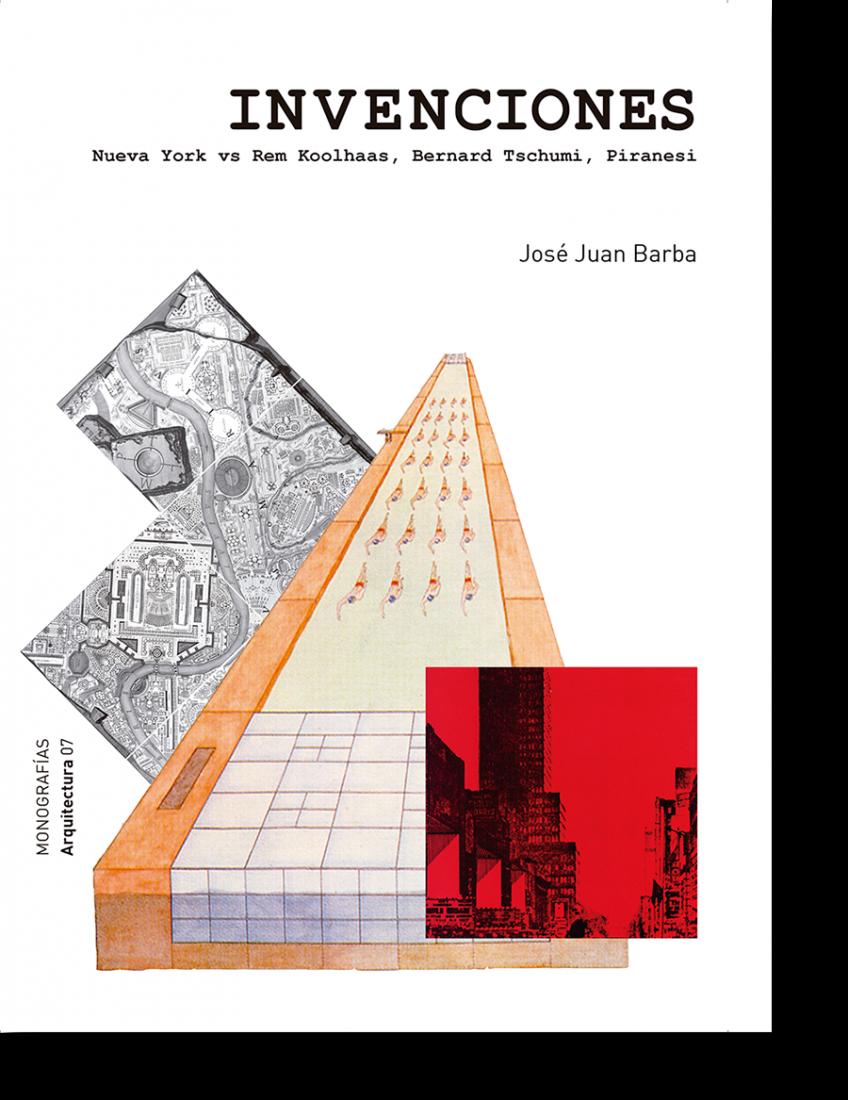 Portada. Invenciones: Nueva York vs. Rem Koolhaas, Bernard Tschumi, Piranesi, por José Juan Barba. Fotografía © METALOCUS.