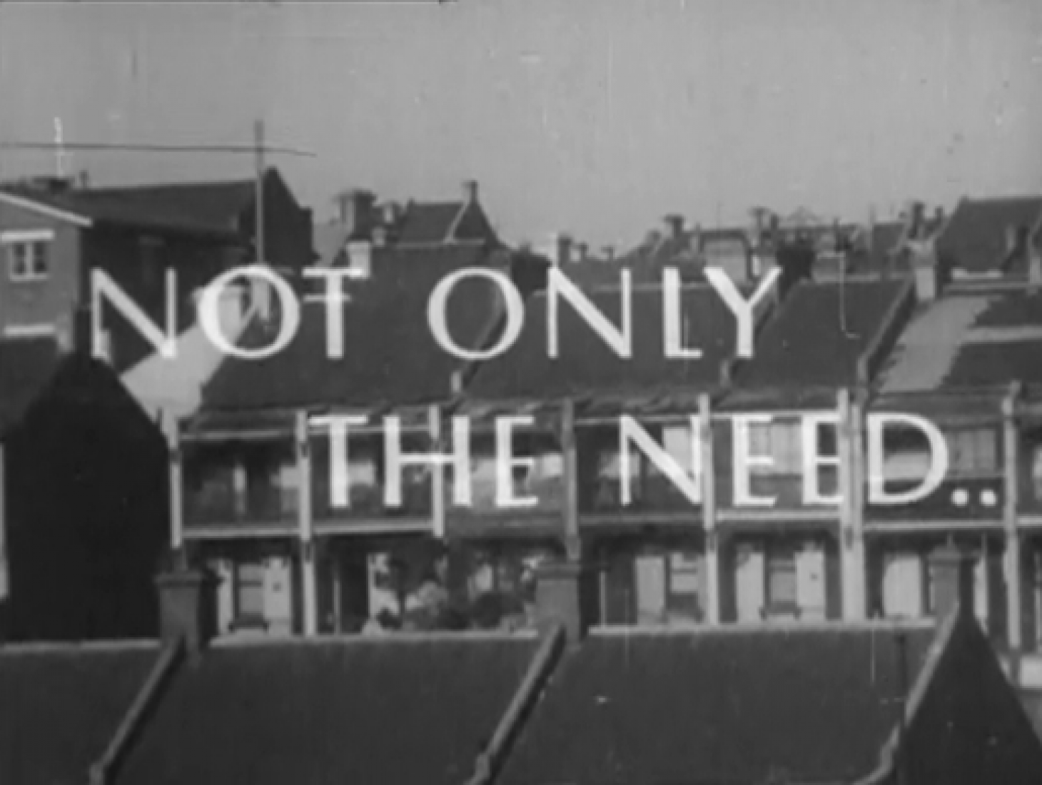 Video screenshot. Not Only The Need (1957)
