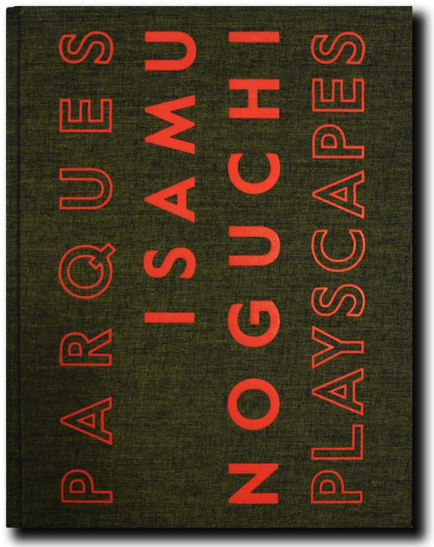 Cover of the book Isamu Noguchi Playscapes by Various Authors.