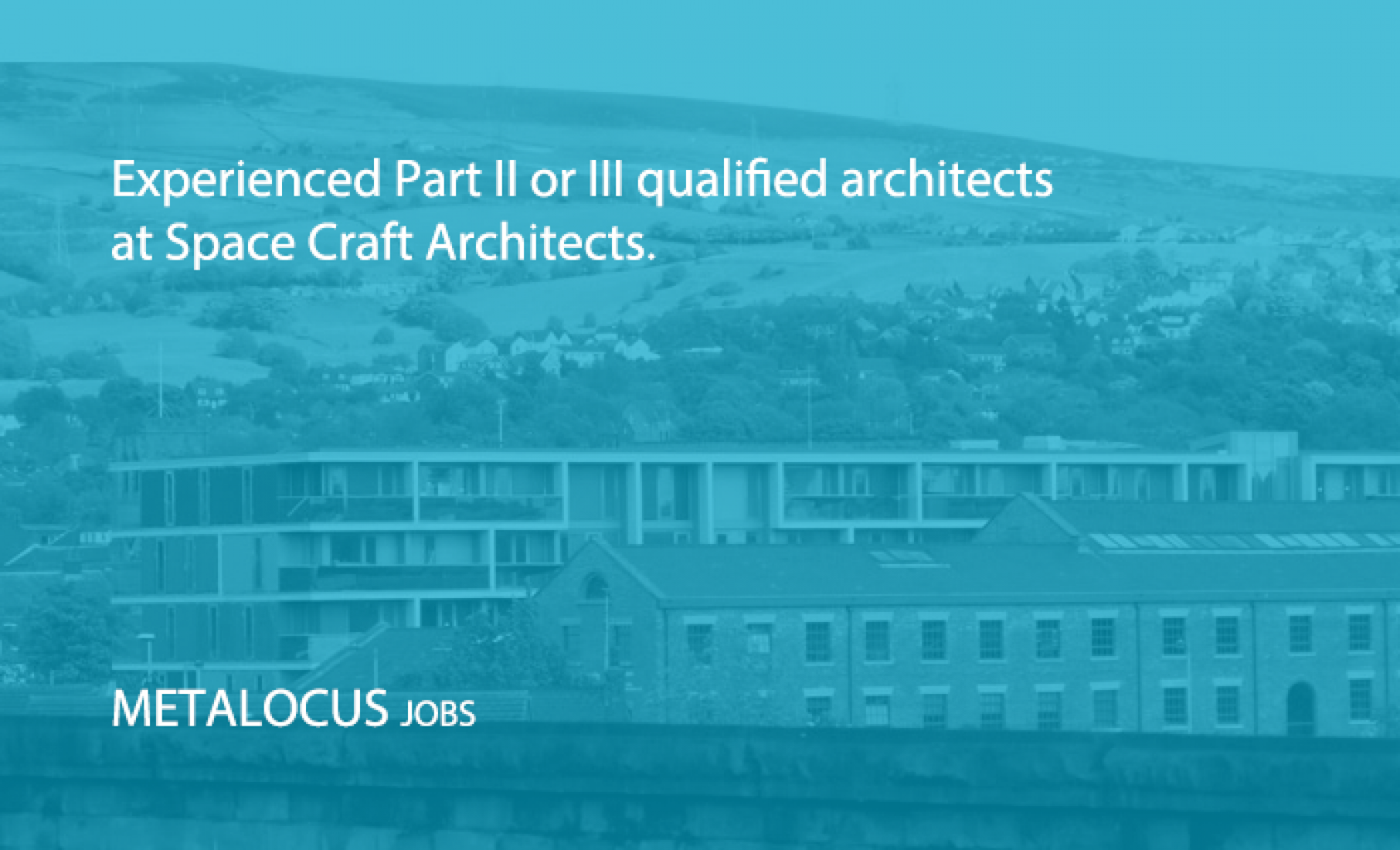 Experienced Part II or III qualified architects at Space Craft Architects