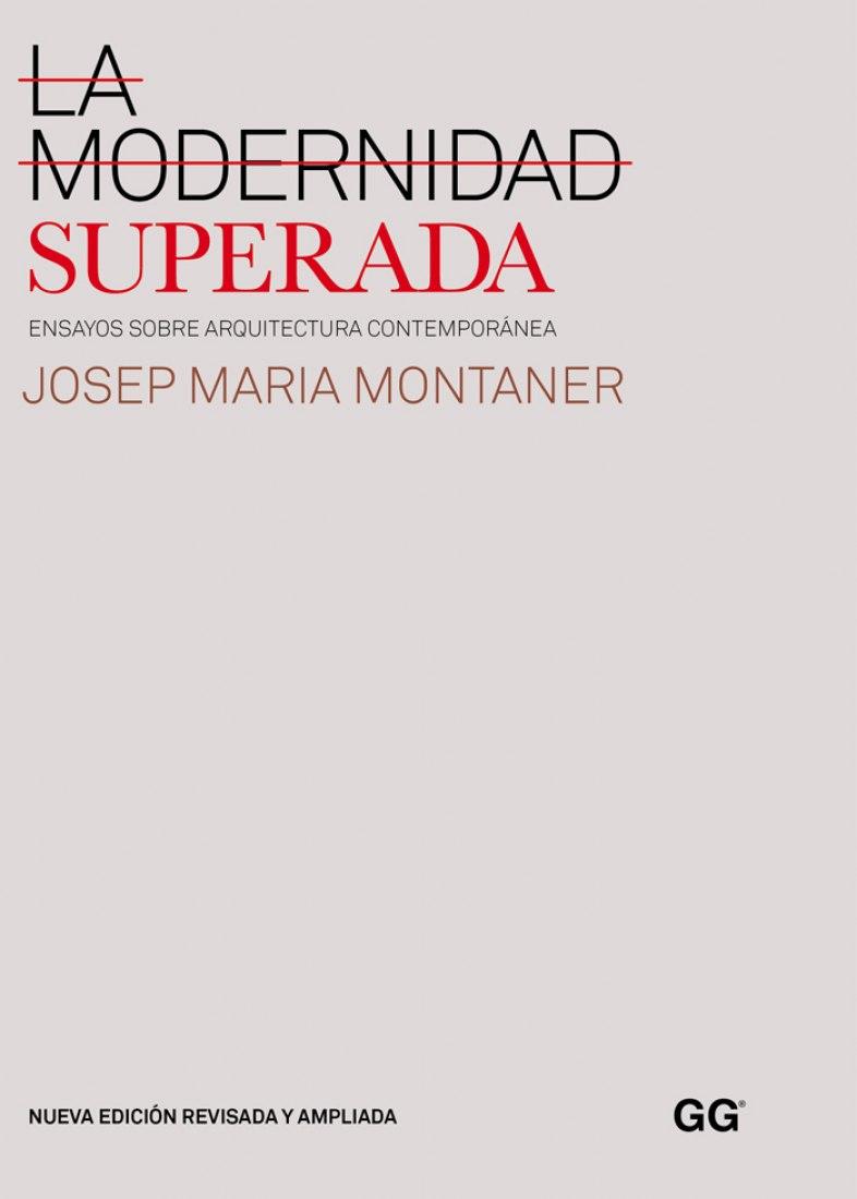 LA MODERNIDAD SUPERADA by Josep María Montaner
