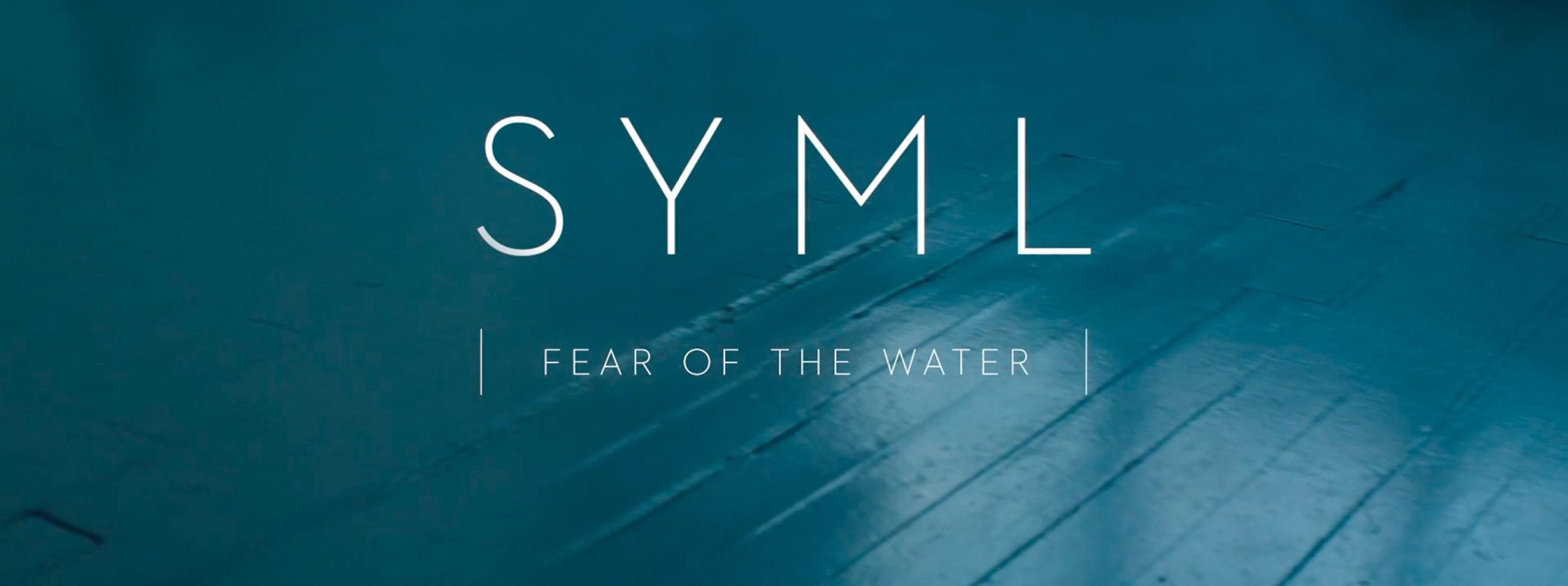 Fear of the Water by SYML