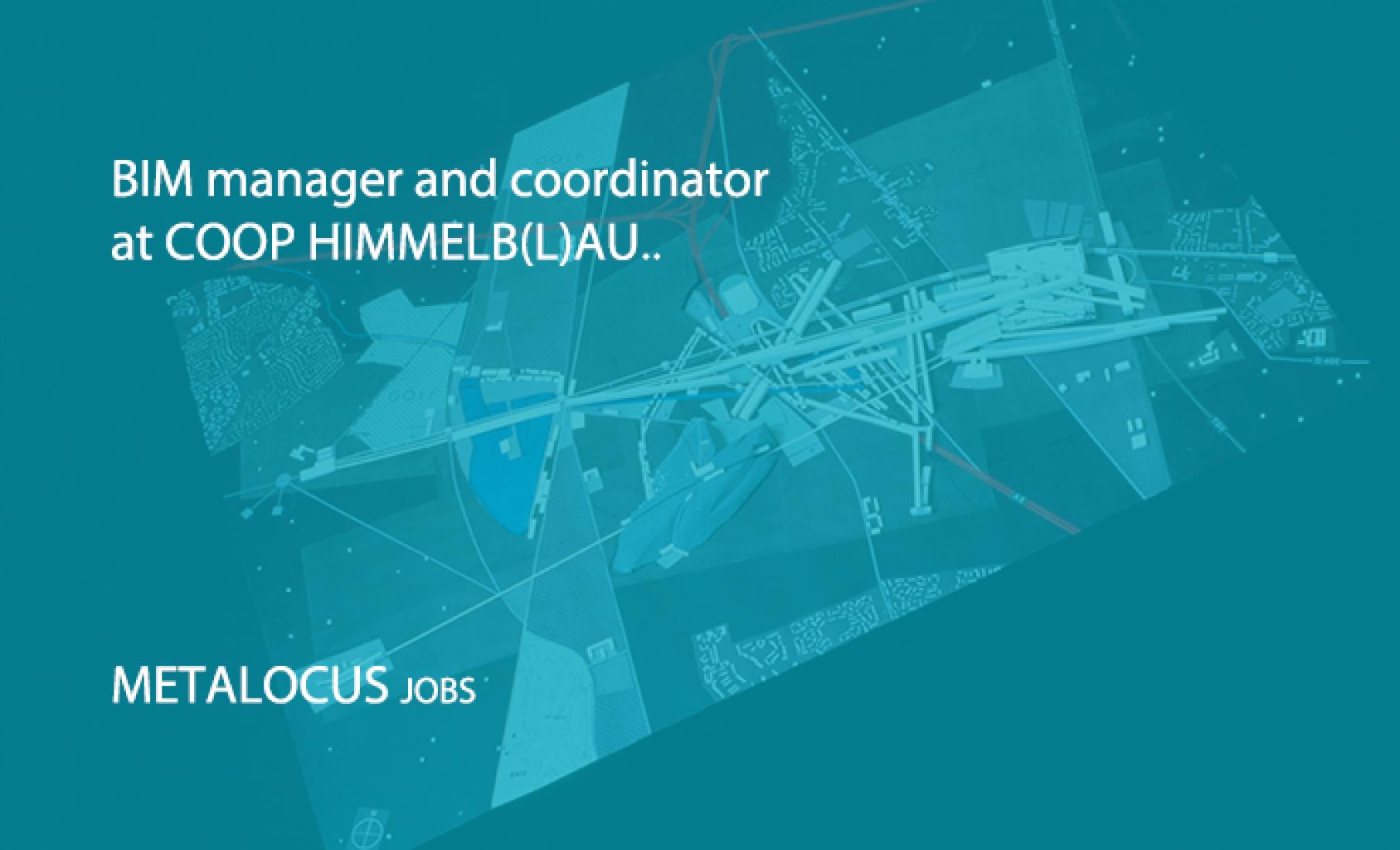 BIM manager y coordinador en COOP HIMMELB(L)AU